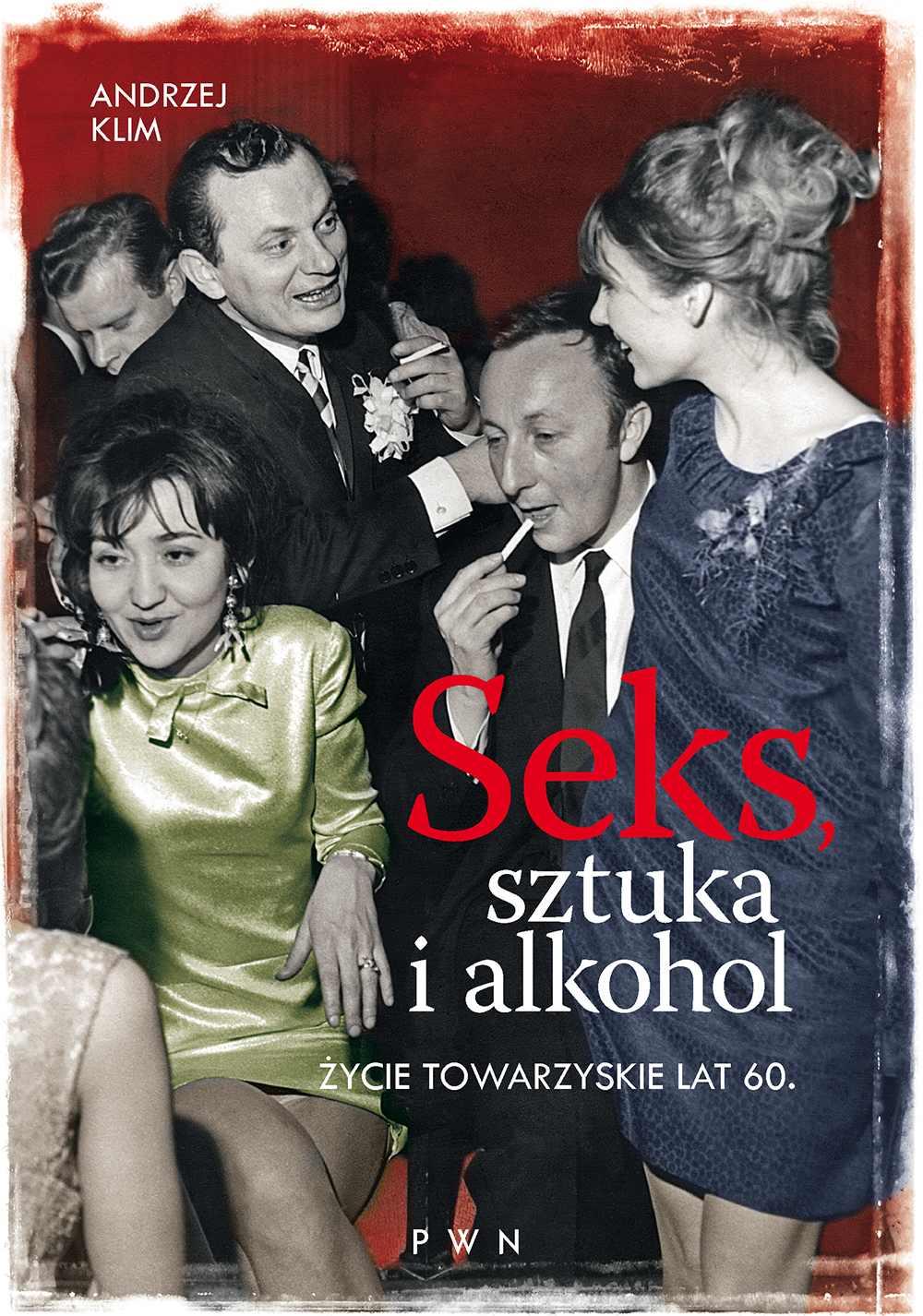 Seks, sztuka i alkohol - Ebook (Książka na Kindle) do pobrania w formacie MOBI