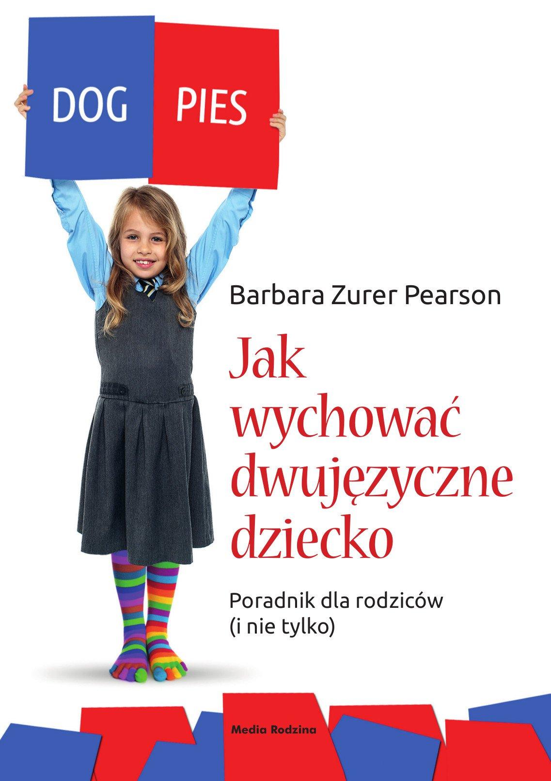 Jak wychować dziecko dwujęzyczne. Poradnik dla rodziców (i nie tylko) - Ebook (Książka na Kindle) do pobrania w formacie MOBI