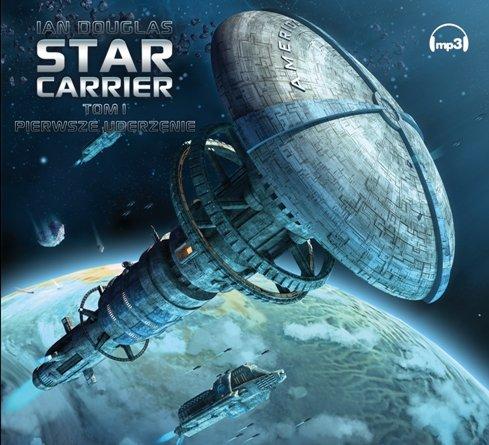 Star Carrier. Tom I: Pierwsze uderzenie - Audiobook (Książka audio MP3) do pobrania w całości w archiwum ZIP