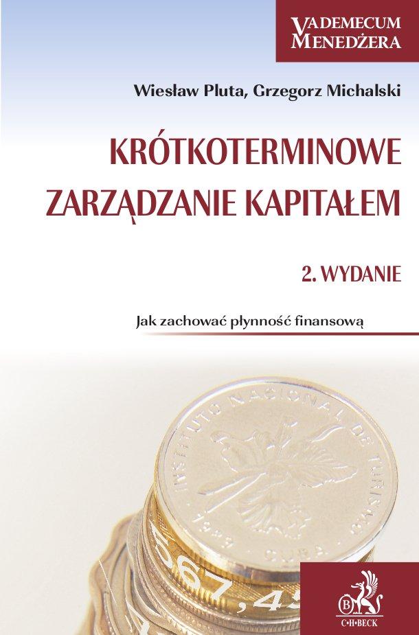Krótkoterminowe zarządzanie kapitałem. Jak zachować płynność finansową? - Ebook (Książka PDF) do pobrania w formacie PDF