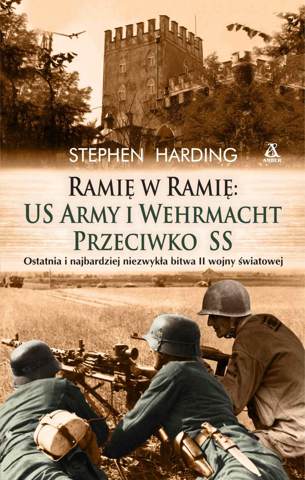 Ramię w ramię: US Army i Wehrmacht przeciwko SS - Ebook (Książka EPUB) do pobrania w formacie EPUB