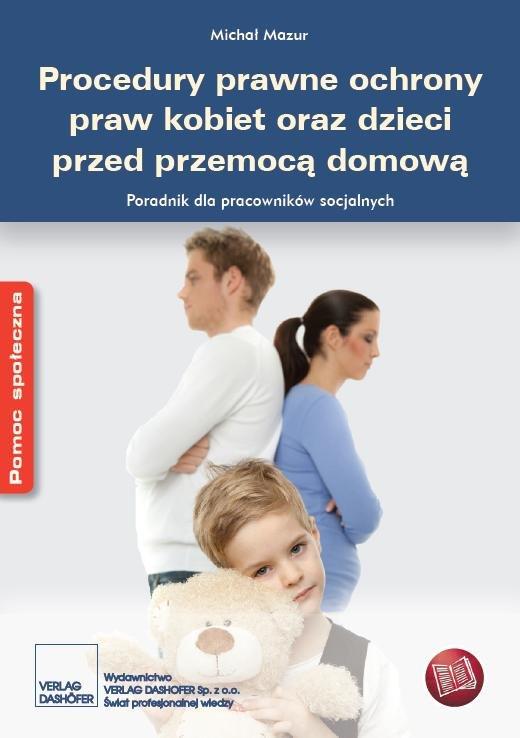 Procedury prawne ochrony praw kobiet oraz dzieci przed przemocą domową - Ebook (Książka PDF) do pobrania w formacie PDF