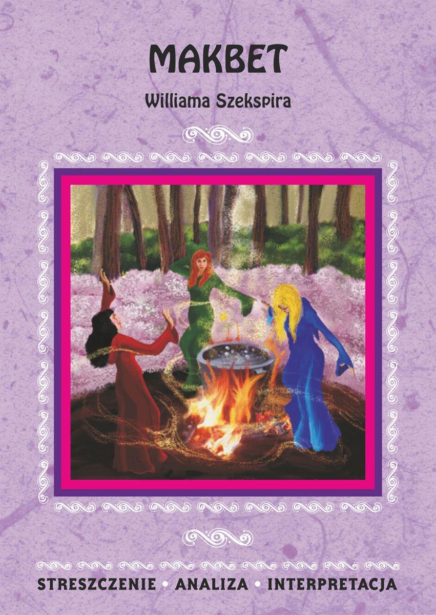 Makbet Williama Szekspira. Streszczenie, analiza, interpretacja - Ebook (Książka PDF) do pobrania w formacie PDF