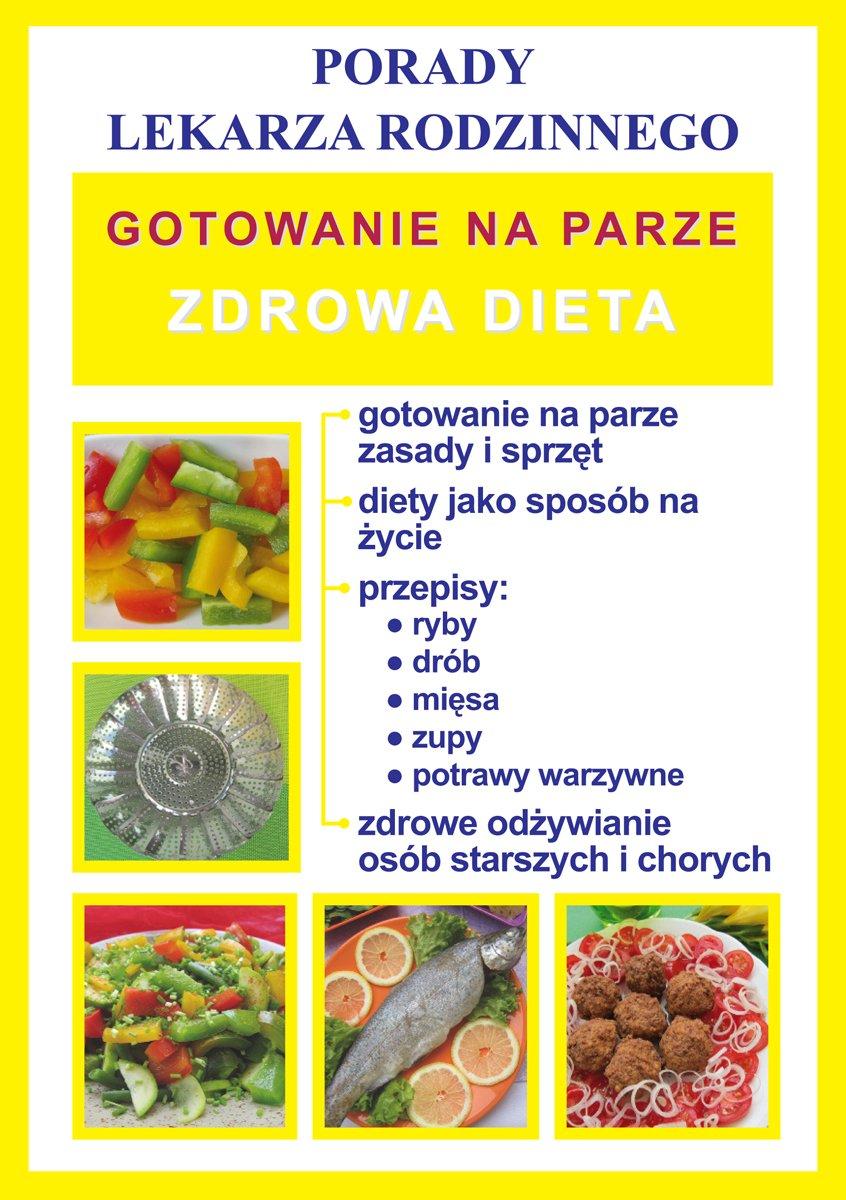Gotowanie na parze. Zdrowa dieta. Porady lekarza rodzinnego - Ebook (Książka PDF) do pobrania w formacie PDF