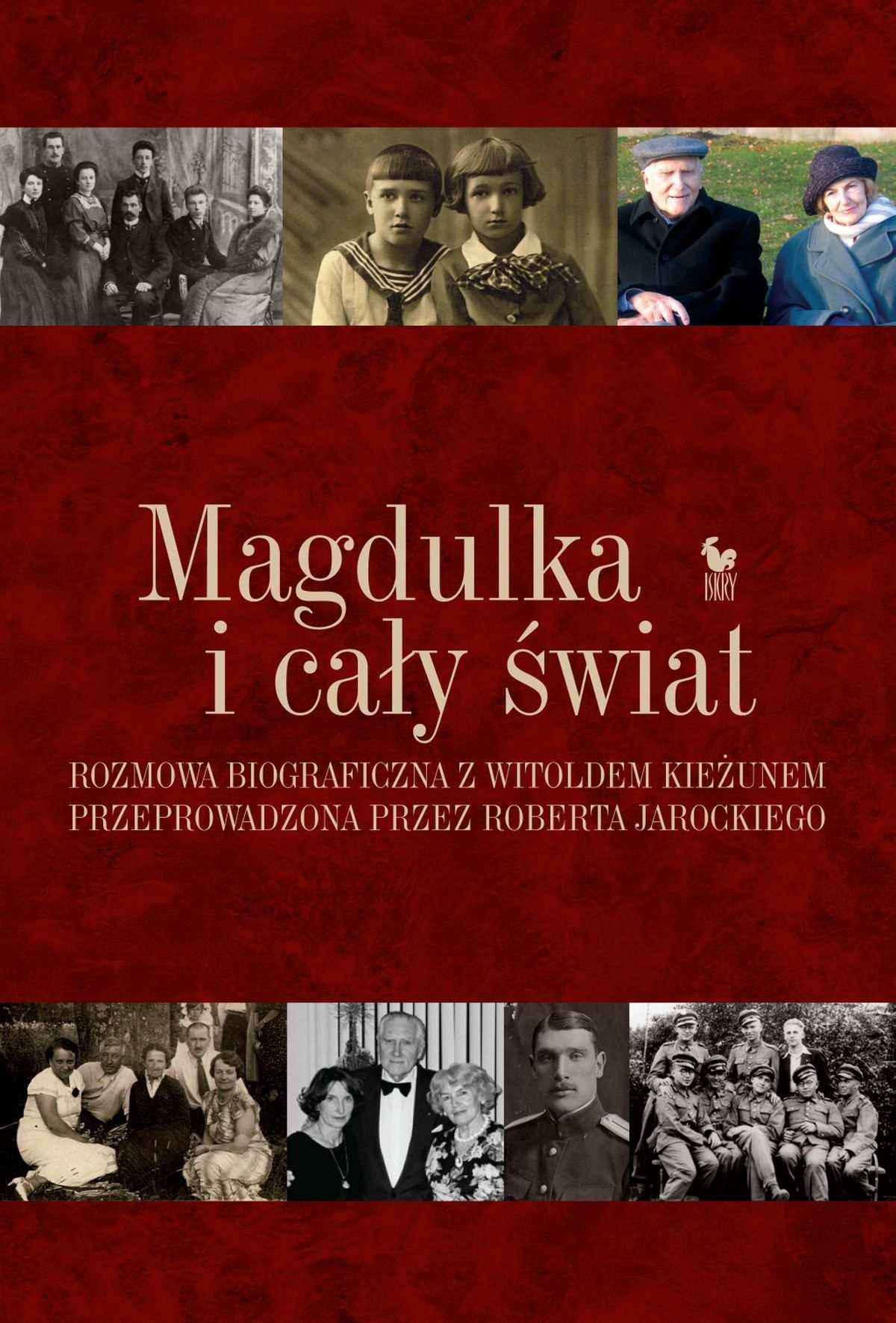 Magdulka i cały świat. Rozmowa biograficzna z Witoldem Kieżunem przeprowadzona przez Roberta Jarockiego - Ebook (Książka EPUB) do pobrania w formacie EPUB