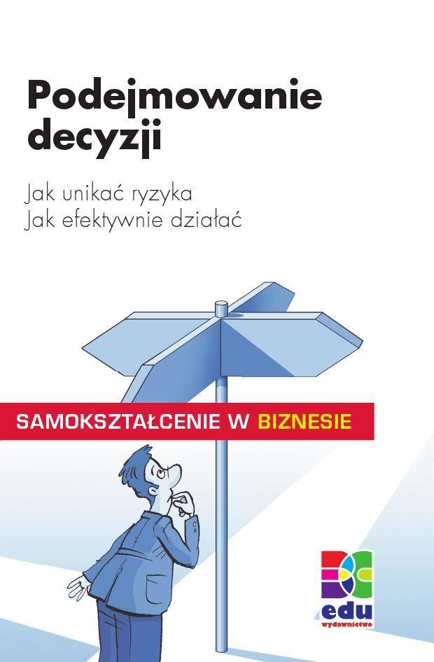 Podejmowanie decyzji - Ebook (Książka PDF) do pobrania w formacie PDF