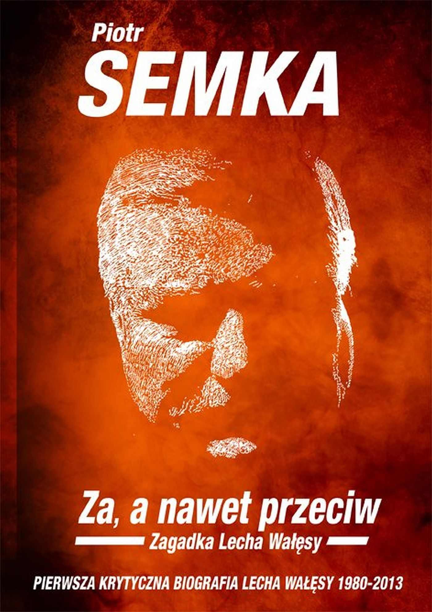 Za, a nawet przeciw. Zagadka Lecha Wałęsy - Ebook (Książka EPUB) do pobrania w formacie EPUB