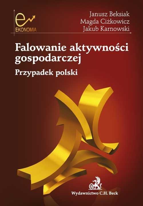 Falowanie aktywności gospodarczej. Przypadek polski - Ebook (Książka PDF) do pobrania w formacie PDF
