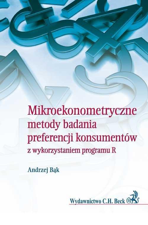 Mikroekonometryczne metody badania preferencji konsumentów z wykorzystaniem programu R - Ebook (Książka PDF) do pobrania w formacie PDF