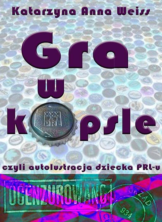 Gra w kapsle, czyli autolustracja dziecka PRL-u - Ebook (Książka EPUB) do pobrania w formacie EPUB