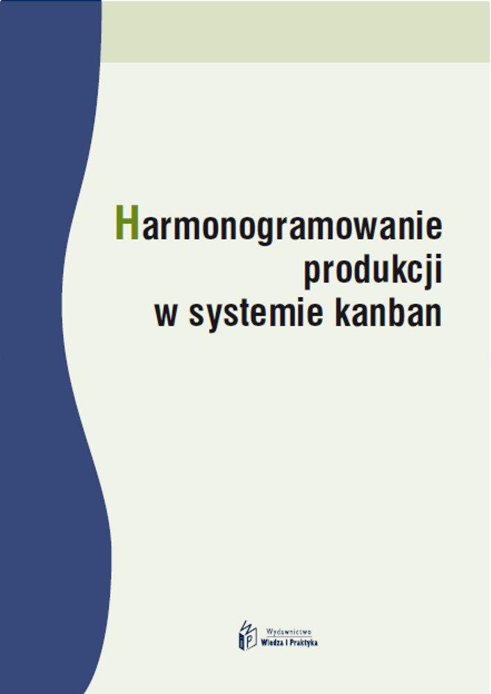 Harmonogramowanie produkcji w systemie kanban - Ebook (Książka PDF) do pobrania w formacie PDF