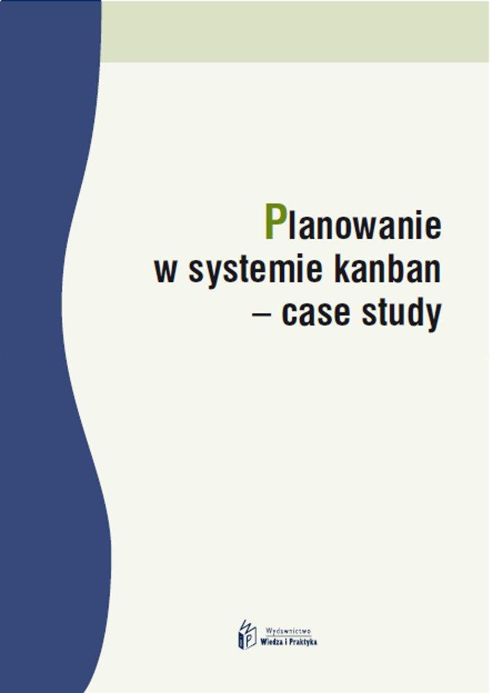 Planowanie w systemie kanban – case study - Ebook (Książka PDF) do pobrania w formacie PDF