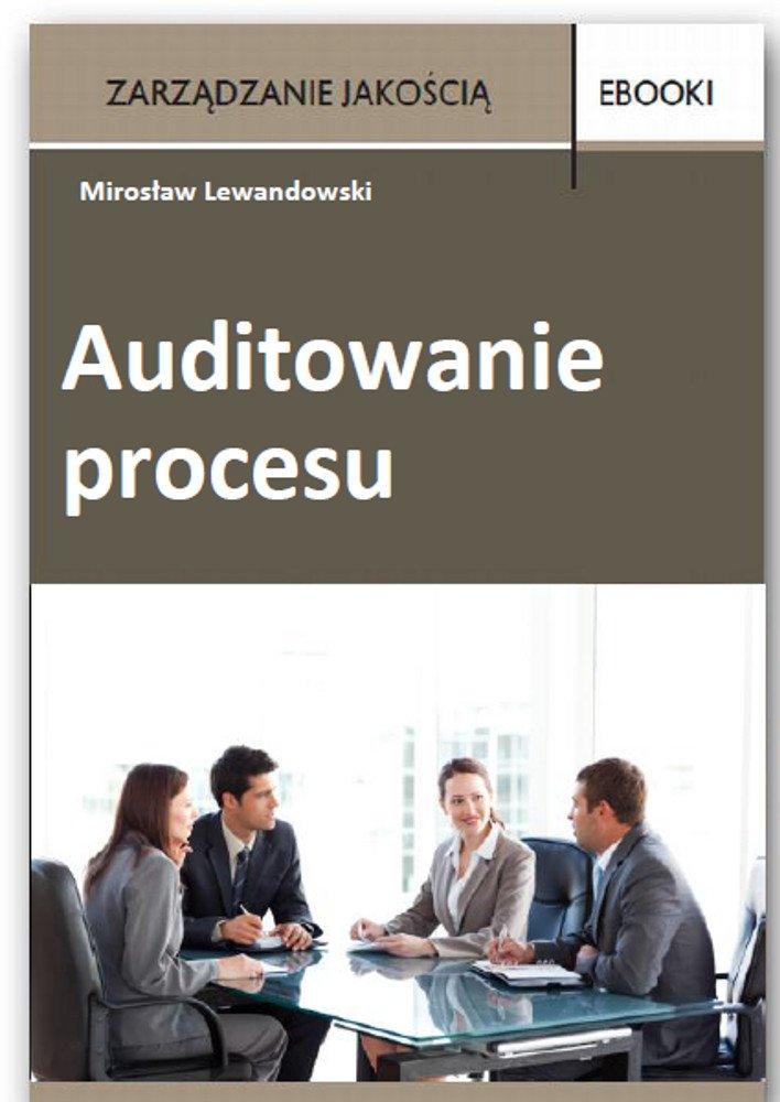 Auditowanie procesu - Ebook (Książka PDF) do pobrania w formacie PDF