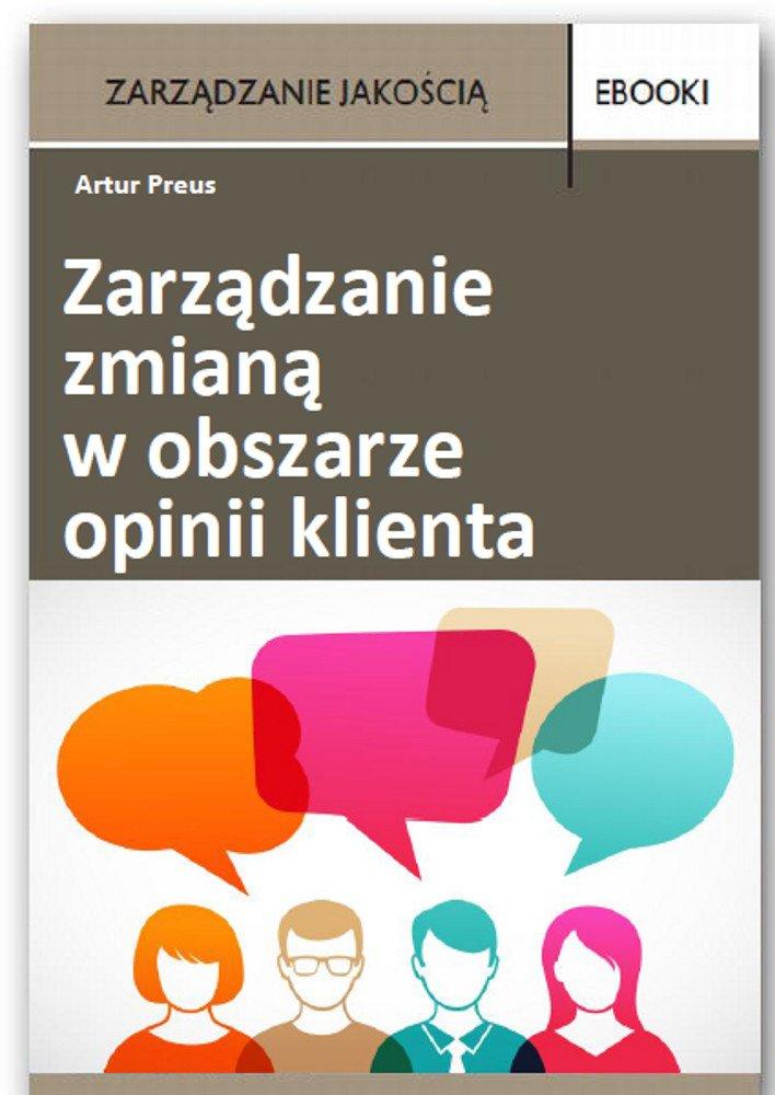 Zarządzanie zmianą w obszarze opinii klienta - Ebook (Książka PDF) do pobrania w formacie PDF