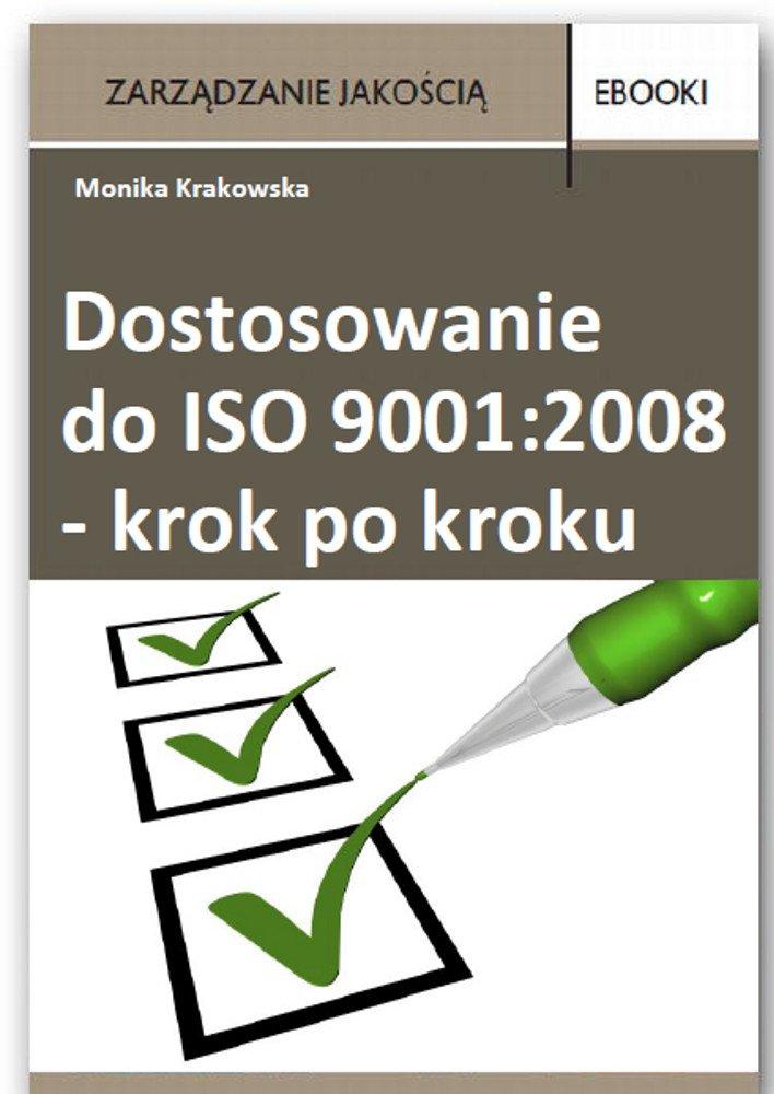 Dostosowanie do ISO 9001:2008 - krok po kroku - Ebook (Książka PDF) do pobrania w formacie PDF
