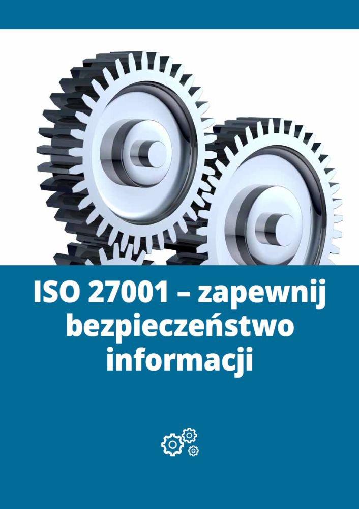 ISO 27001 - zapewnij bezpieczeństwo informacji - Ebook (Książka PDF) do pobrania w formacie PDF