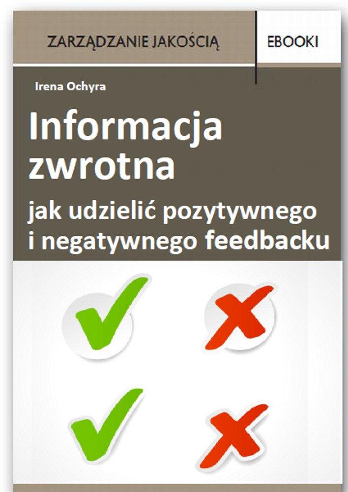 Informacja zwrotna - jak udzielić pozytywnego i negatywnego feedbacku - Ebook (Książka PDF) do pobrania w formacie PDF