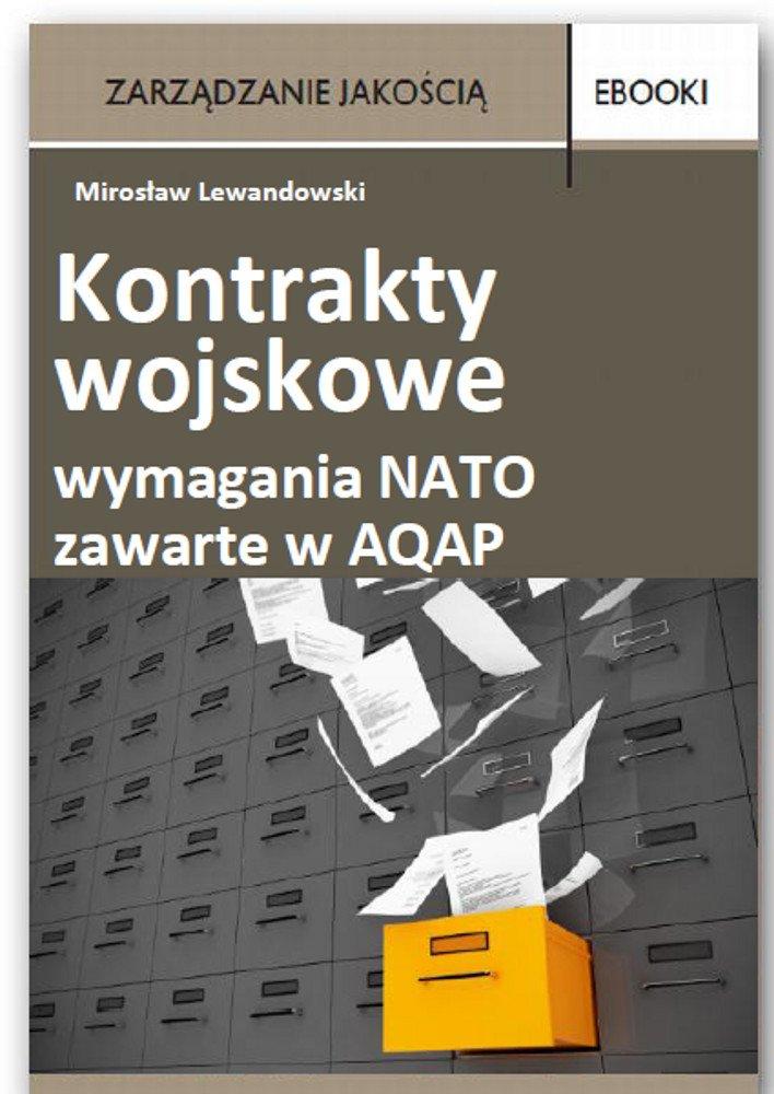 Kontrakty wojskowe – wymagania NATO zawarte w AQAP - Ebook (Książka PDF) do pobrania w formacie PDF