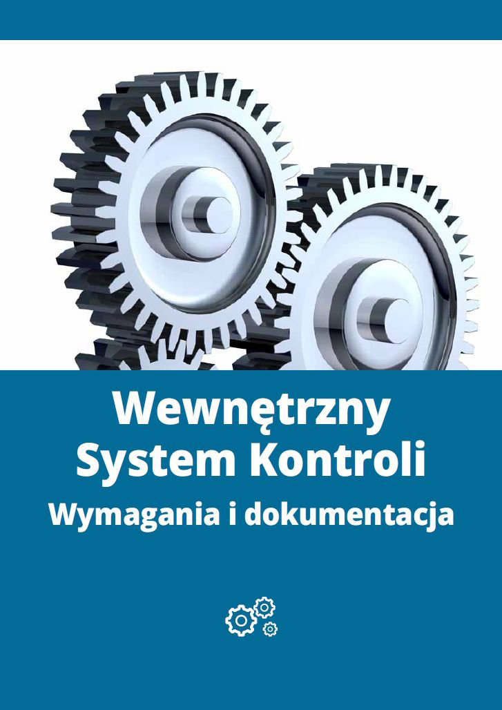 Wewnętrzny System Kontroli - wymagania i dokumentacja - Ebook (Książka PDF) do pobrania w formacie PDF