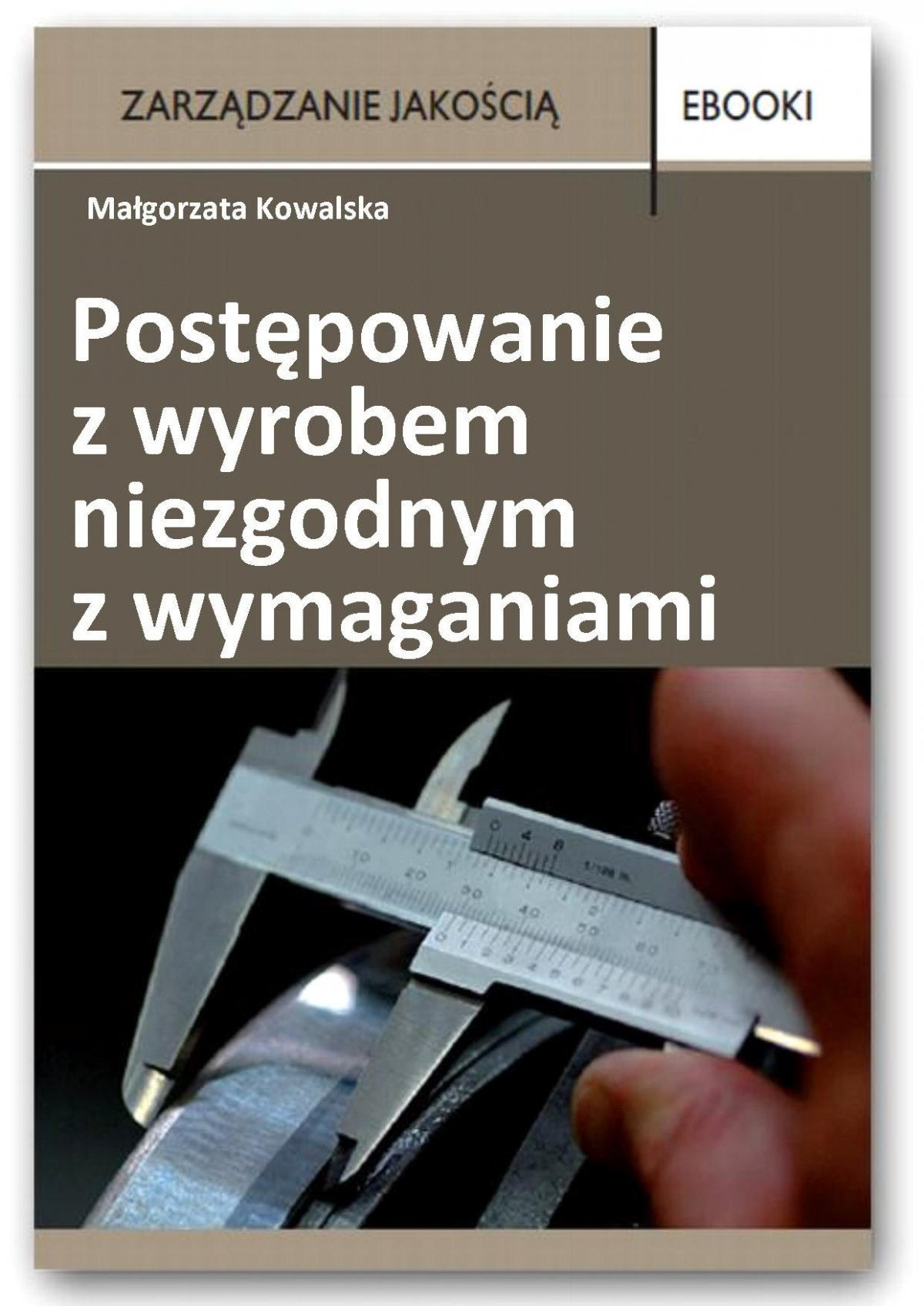 Postępowanie z wyrobem niezgodnym z wymaganiami - Ebook (Książka PDF) do pobrania w formacie PDF