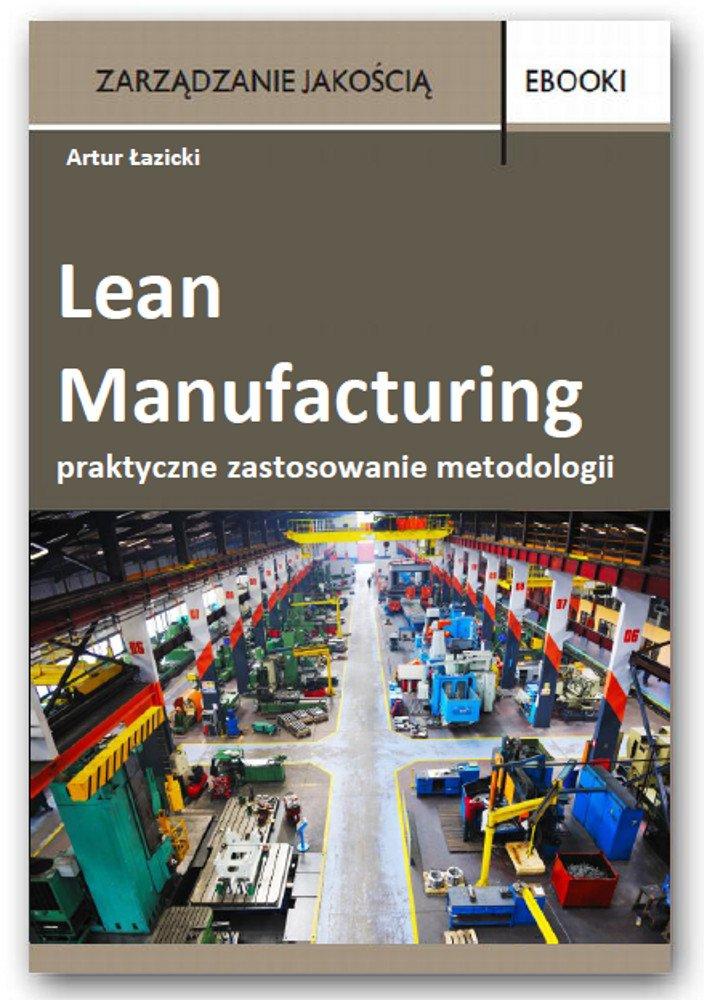 Lean Manufacturing - praktyczne zastosowanie metodologii – case - Ebook (Książka PDF) do pobrania w formacie PDF
