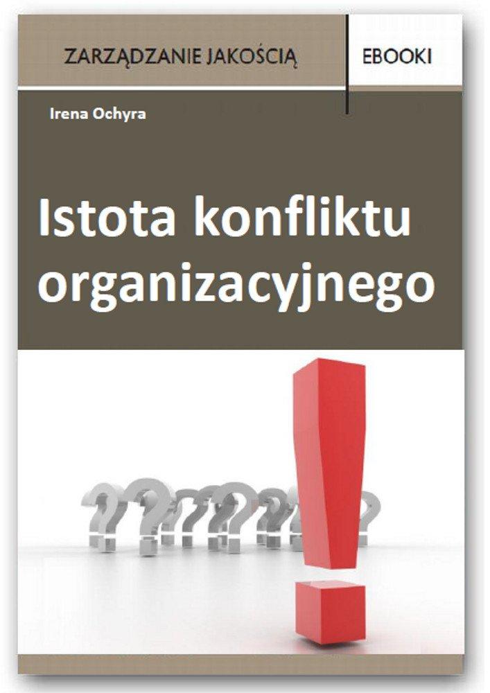 Istota konfliktu organizacyjnego - Ebook (Książka PDF) do pobrania w formacie PDF