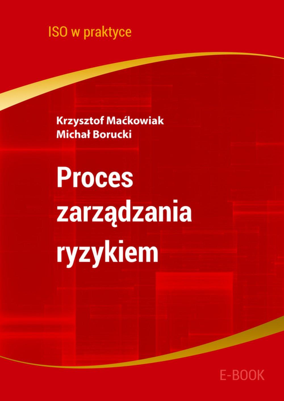 Proces zarządzania ryzykiem. Wydanie 2 - Ebook (Książka PDF) do pobrania w formacie PDF