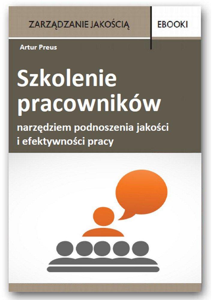 Szkolenie pracowników narzędziem podnoszenia jakości i efektywności pracy - Ebook (Książka PDF) do pobrania w formacie PDF