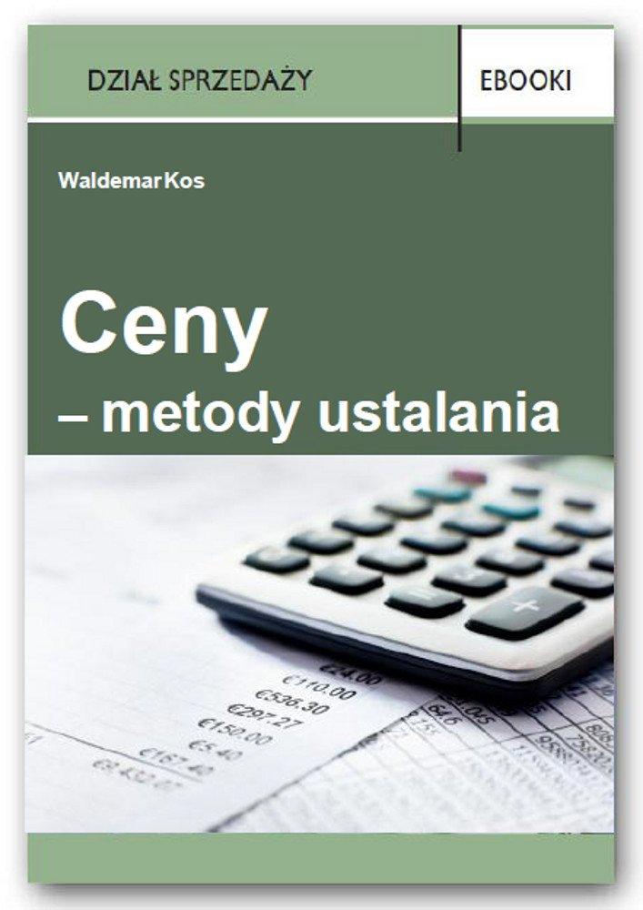 Ceny – metody ustalania - Ebook (Książka PDF) do pobrania w formacie PDF