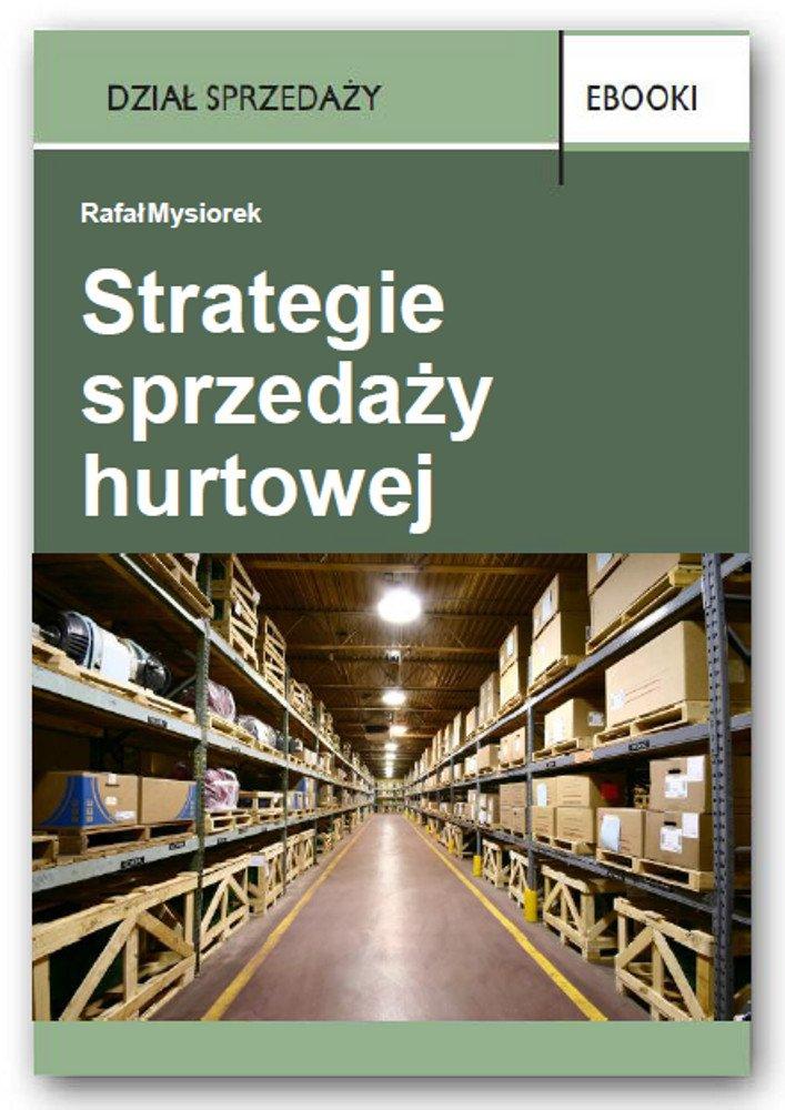 Strategie sprzedaży hurtowej - Ebook (Książka PDF) do pobrania w formacie PDF