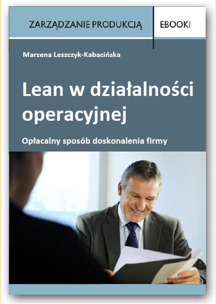 Lean w działalności operacyjnej - opłacalny sposób doskonalenia firmy - Ebook (Książka PDF) do pobrania w formacie PDF