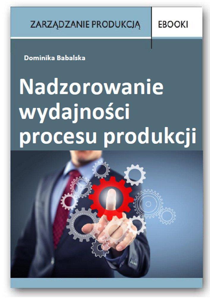 Nadzorowanie wydajności procesu produkcji - Ebook (Książka PDF) do pobrania w formacie PDF