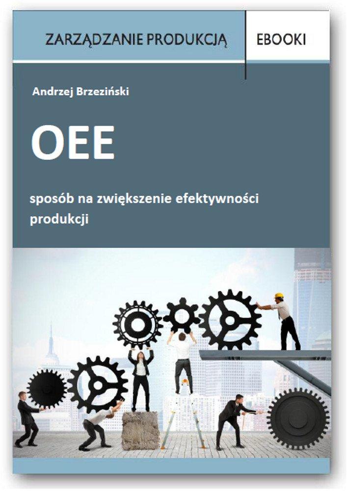 OEE – sposób na zwiększenie efektywności produkcji - Ebook (Książka PDF) do pobrania w formacie PDF