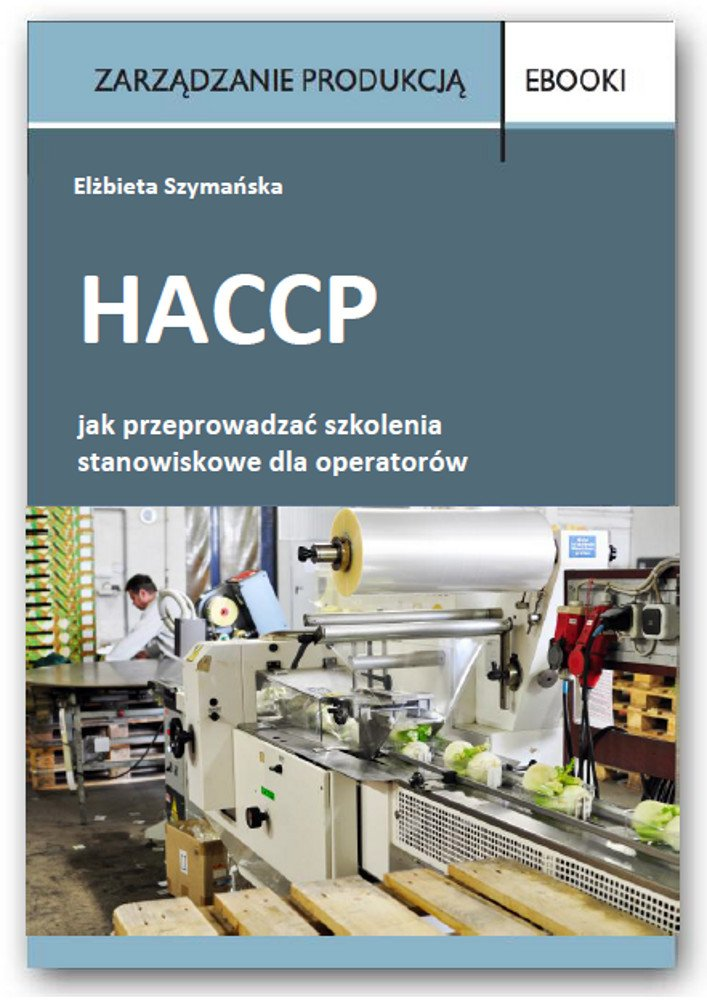 HACCP – jak przeprowadzać szkolenia stanowiskowe dla operatorów - Ebook (Książka PDF) do pobrania w formacie PDF