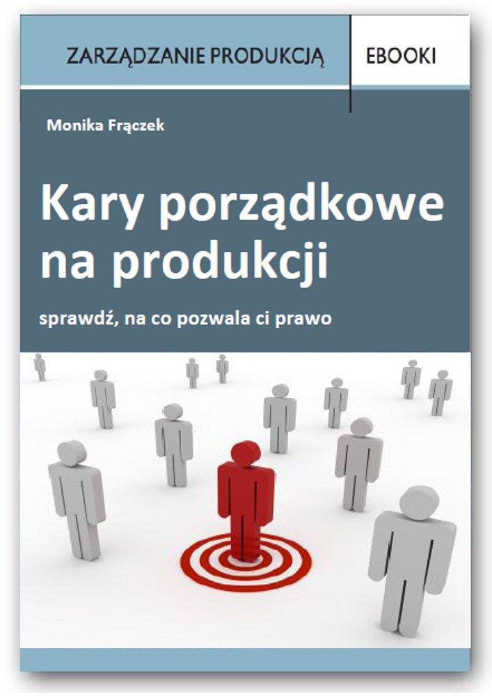 Kary porządkowe na produkcji - Ebook (Książka PDF) do pobrania w formacie PDF
