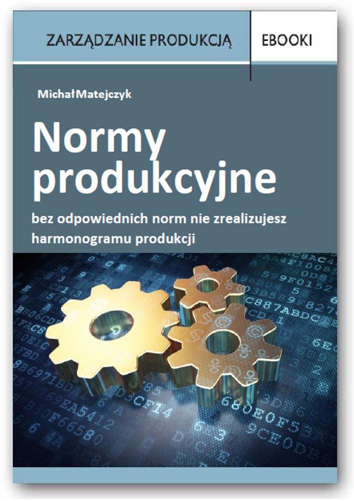 Normy produkcyjne - Ebook (Książka PDF) do pobrania w formacie PDF