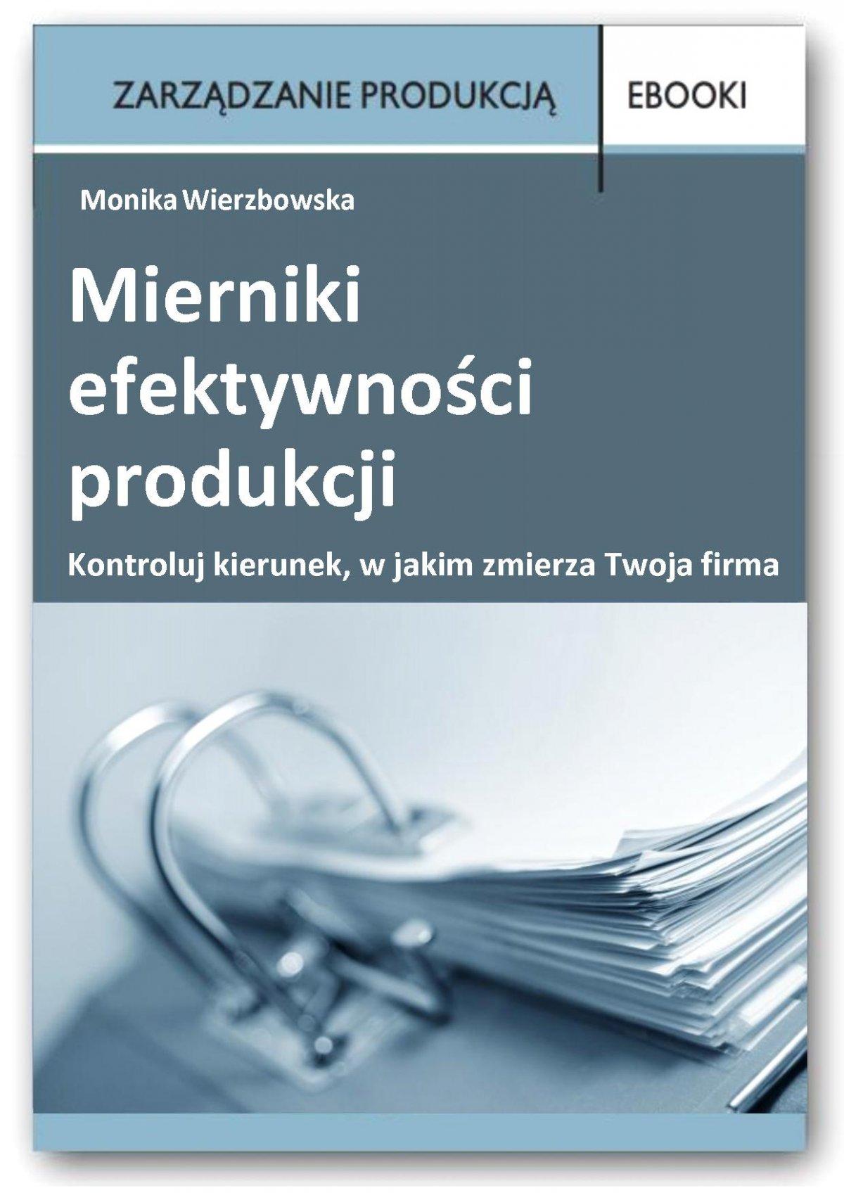 Mierniki efektywności produkcji - Ebook (Książka PDF) do pobrania w formacie PDF