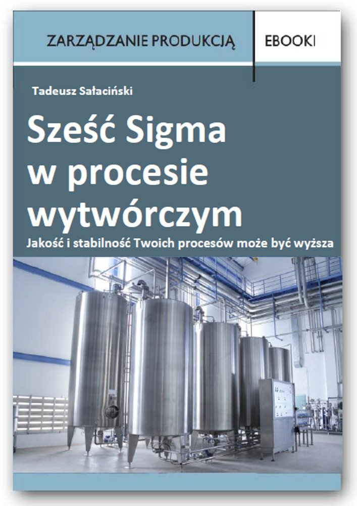 Sześć Sigma w procesie wytwórczym - Ebook (Książka PDF) do pobrania w formacie PDF