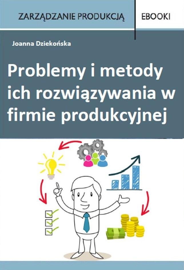 Problemy i metody ich rozwiązywania w  firmie produkcyjnej - Ebook (Książka PDF) do pobrania w formacie PDF