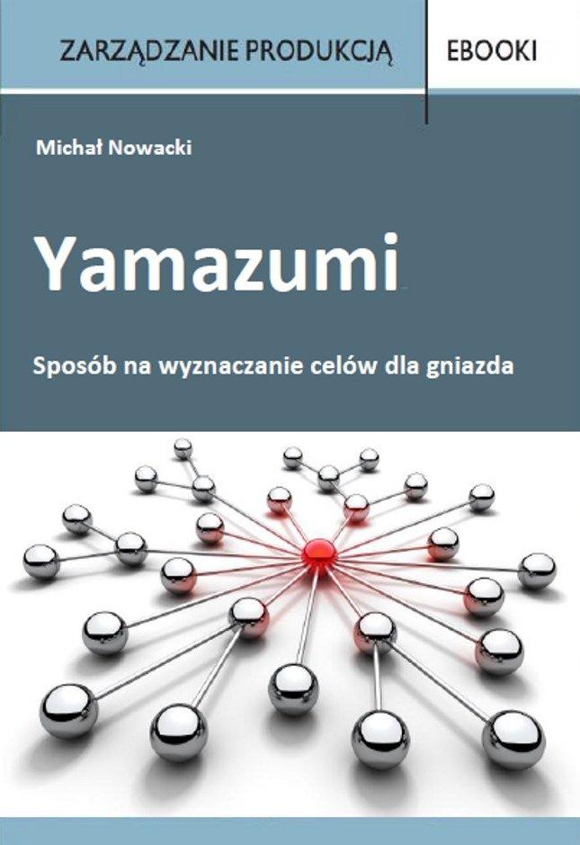 Yamazumi. Sposób na wyznaczanie celów dla gniazda - Ebook (Książka PDF) do pobrania w formacie PDF