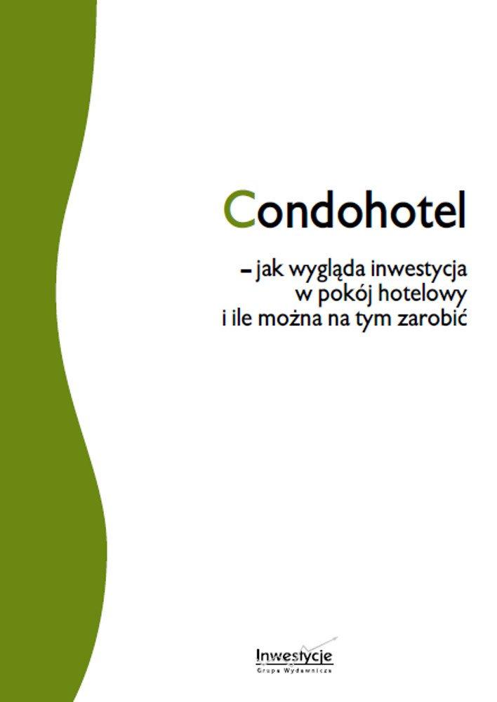 Condohotel - jak wygląda inwestycja w pokój hotelowy  i ile można na tym zarobić - Ebook (Książka PDF) do pobrania w formacie PDF