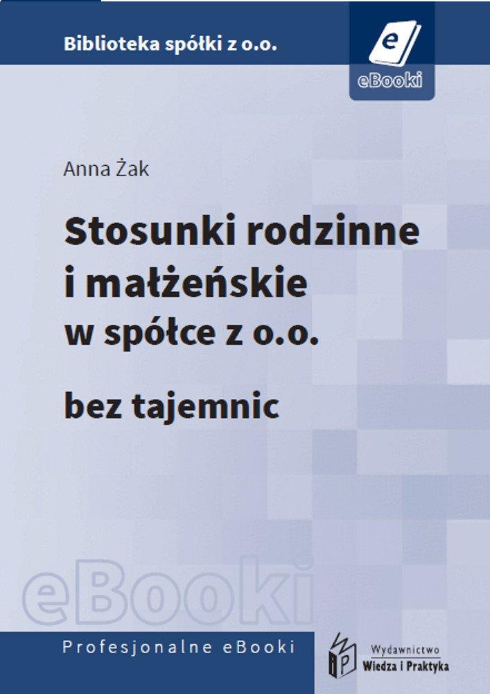 Stosunki rodzinne i małżeńskie w spółce z o.o. bez tajemnic - Ebook (Książka PDF) do pobrania w formacie PDF