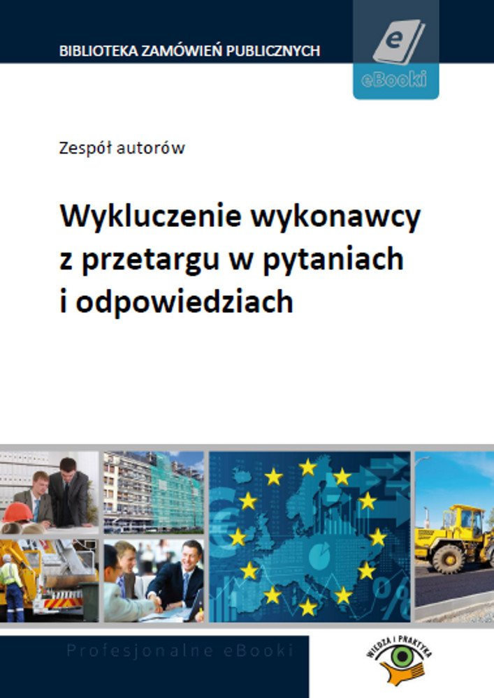 Wykluczenie wykonawcy z przetargu w pytaniach i odpowiedziach - Ebook (Książka PDF) do pobrania w formacie PDF