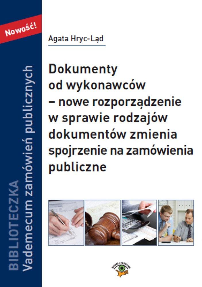 Dokumenty od wykonawców – nowe rozporządzenie w sprawie rodzajów dokumentów zmienia spojrzenie na zamówienia publiczne - Ebook (Książka PDF) do pobrania w formacie PDF
