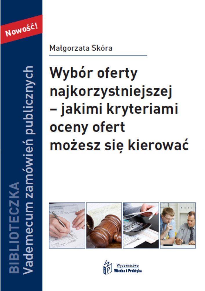 Wybór oferty najkorzystniejszej – jakimi kryteriami oceny ofert możesz się kierować - Ebook (Książka PDF) do pobrania w formacie PDF