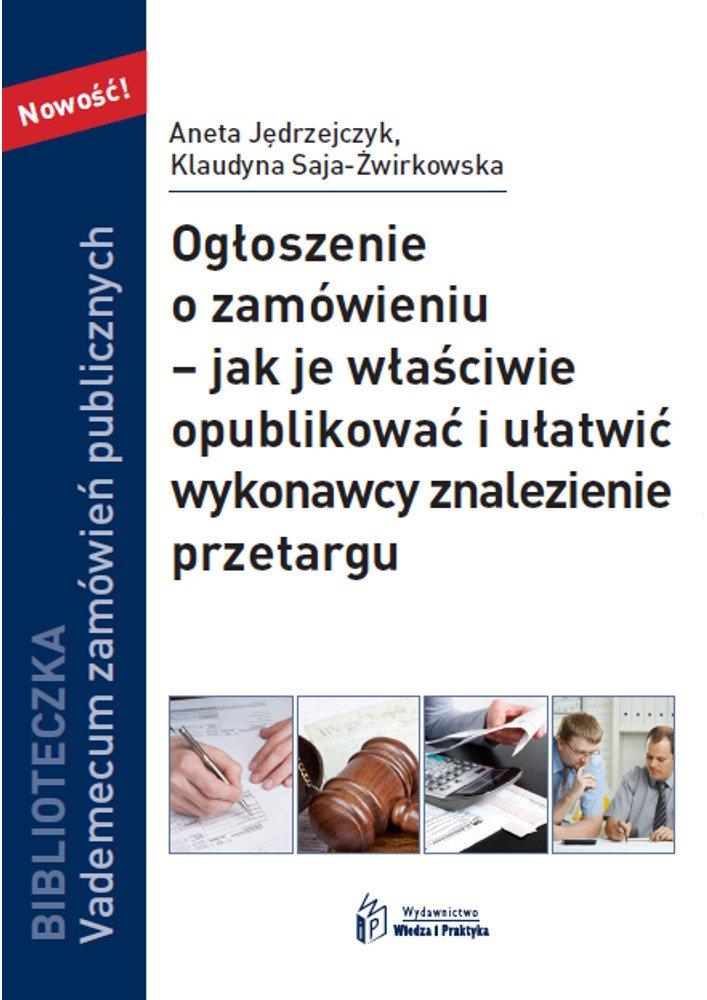Ogłoszenie o zamówieniu – jak je właściwie opublikować i ułatwić wykonawcy znalezienie przetargu - Ebook (Książka PDF) do pobrania w formacie PDF