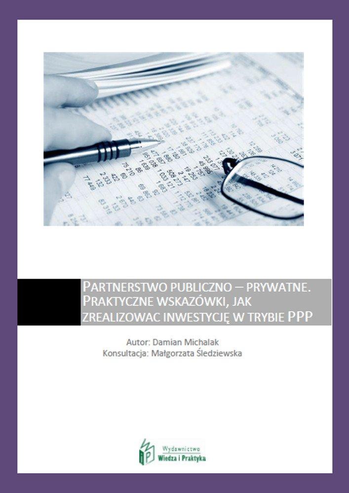 Partnerstwo publiczno - prywatne – praktyczne wskazówki, jak zrealizować inwestycję w trybie PPP - Ebook (Książka PDF) do pobrania w formacie PDF