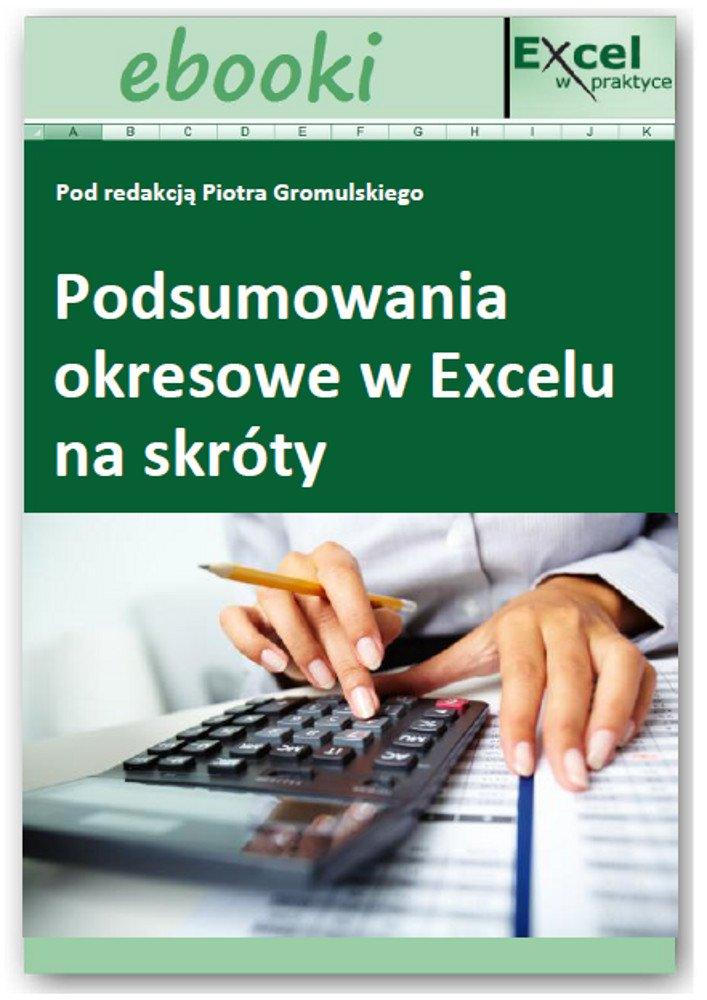 Podsumowania okresowe w Excelu na skróty - Ebook (Książka PDF) do pobrania w formacie PDF