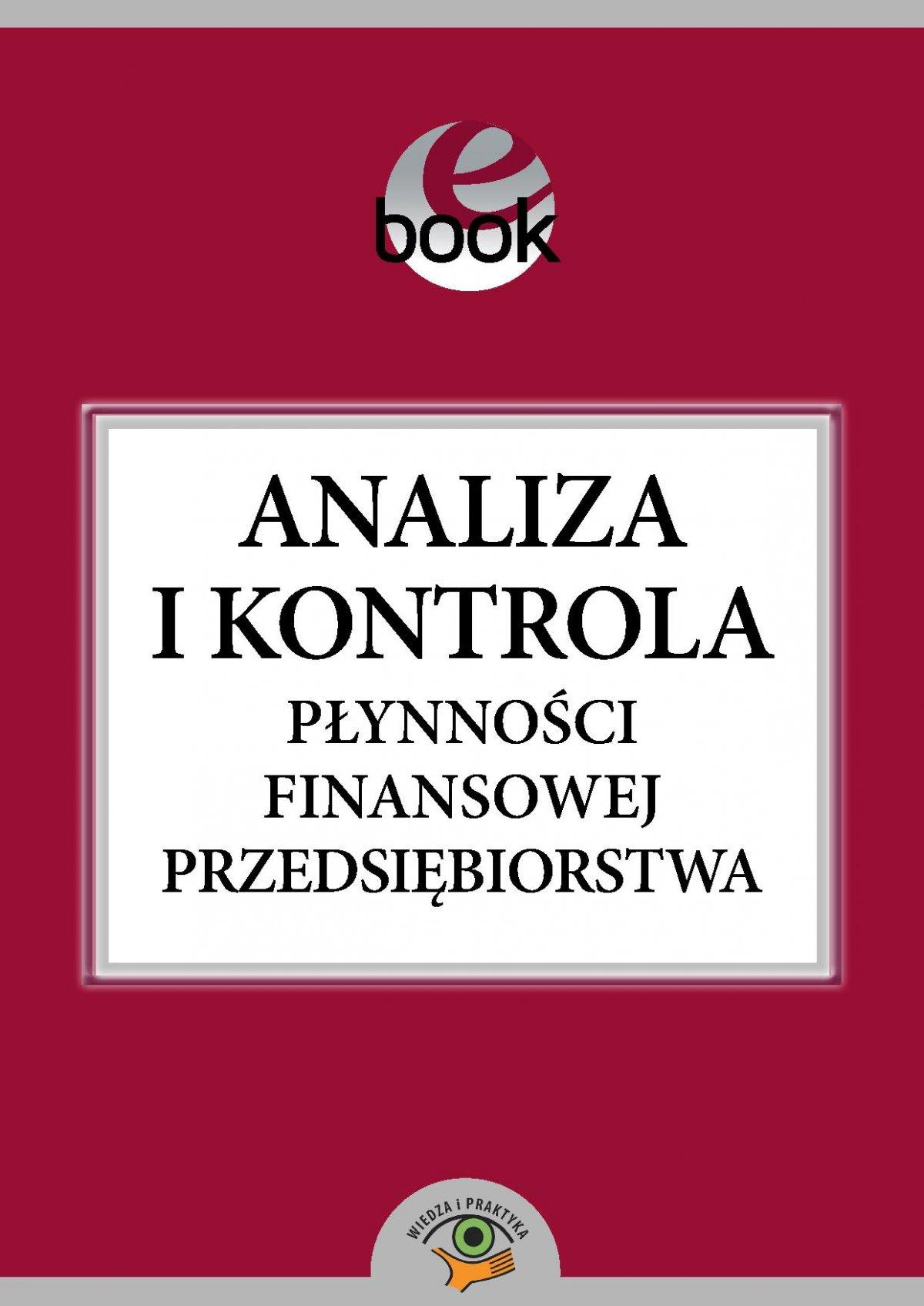 Analiza i kontrola płynności finansowej przedsiębiorstwa - Ebook (Książka PDF) do pobrania w formacie PDF