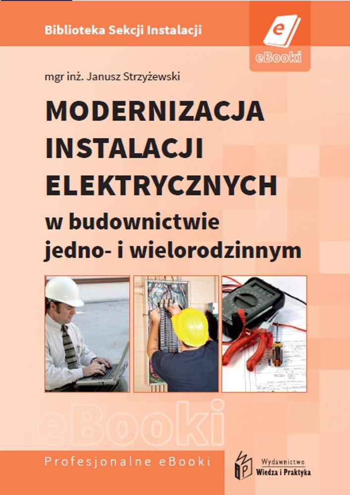 Modernizacja instalacji elektrycznych w budownictwie jedno- i wielorodzinnym - Ebook (Książka PDF) do pobrania w formacie PDF
